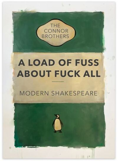 The Connor Brothers, 'A Load of Fuss About Fuck All ', 2017