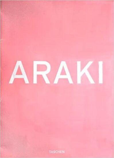 Nobuyoshi Araki, 'ARAKI', 2002