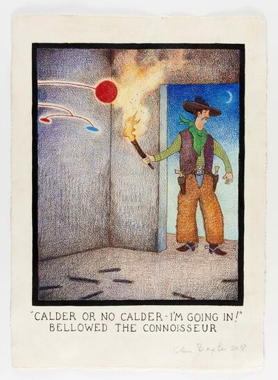 "Glen Baxter, '""Calder Or No Calder - I'm Going In!"" Bellowed The Connoisseur', 2019"