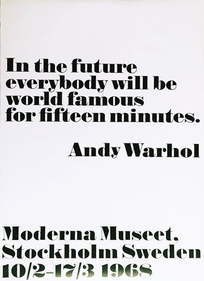 Andy Warhol, 'Everybody Will Be World Famous for Fifteen Minutes, 1968', 2008