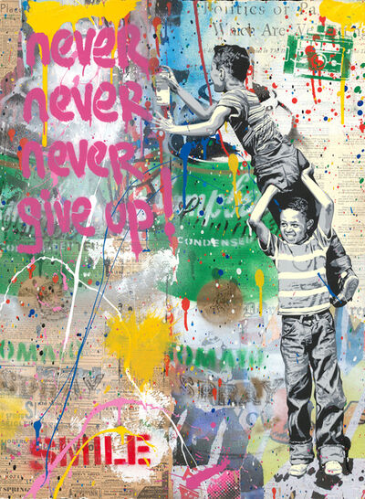 Mr. Brainwash, 'Never, Never Give Up', 2019