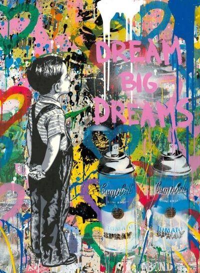 Mr. Brainwash, 'Dream Big Dreams', 2019
