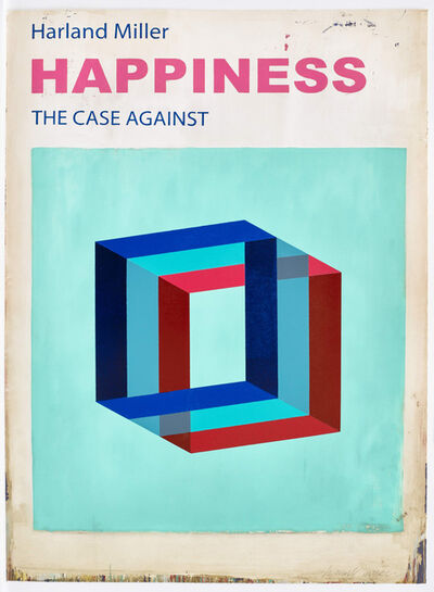 Harland Miller, 'Happiness The Case Against', 2017