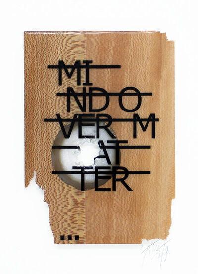 Rero, 'Untitled (MIND OVER MATTER...)', 2019