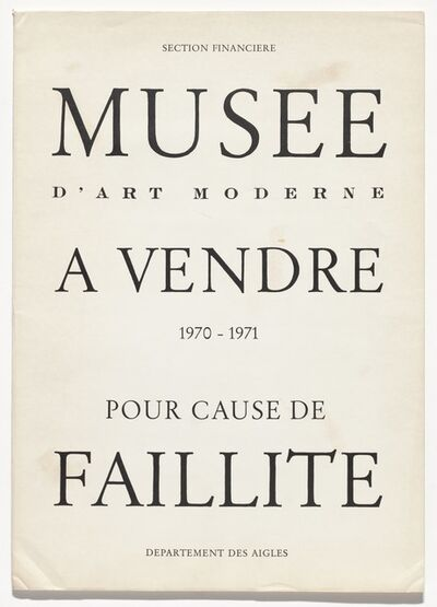 Marcel Broodthaers, 'Musée d'Art Moderne à vendre–pour cause de faillite (Museum of Modern Art for sale–due to bankruptcy)', 1970-1971