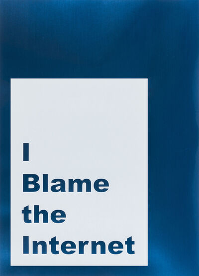 Jeremy Deller, 'I blame the internet', 2014