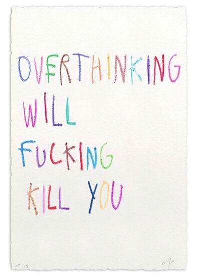 CB Hoyo, 'Over Thinking Will Fucking Kill You Screen Print CB HOYO Urban Art Street', 2021