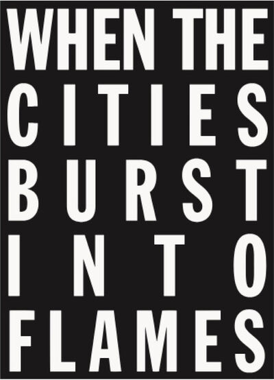 Cali Thornhill Dewitt, 'When The Cities Burst Into Flames', 2015
