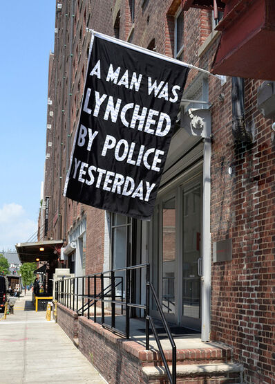 Dread Scott, 'A Man Was Lynched by Police Yesterday', 2017