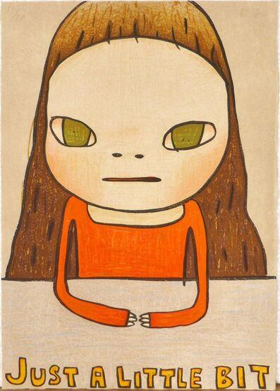 Yoshitomo Nara, 'Just a Little Bit', 2012