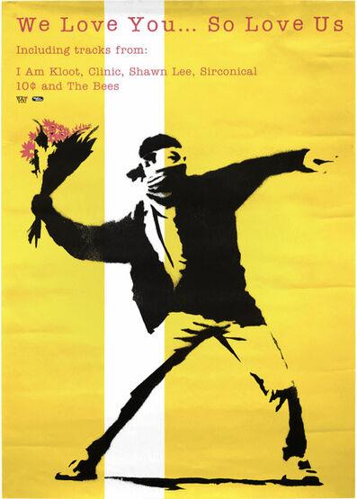 Banksy, 'We Love You...So Love Us Too', 2000