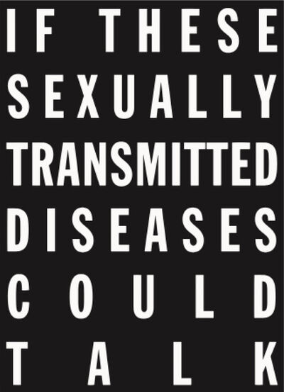 Cali Thornhill Dewitt, 'If These Sexually Transmitted Diseases Could Talk ', 2015