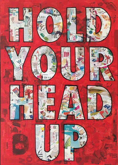 Amy Smith, 'Hold Your Head Up- Pop Art Mixed Media Text Collage', 2018