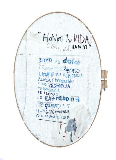 Laura Villarreal, 'Honro tu vida con mi llanto', 2018
