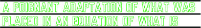 Lawrence Weiner, 'A POIGNANT ADAPTATION OF WHAT WAS PLACED IN AN EQUATION OF WHAT IS', 2010