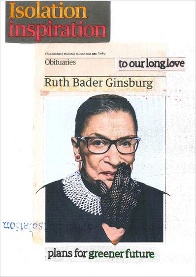 Hugh Mendes, 'Ruth Bader Ginsburg: Isolation inspiration ', 2020