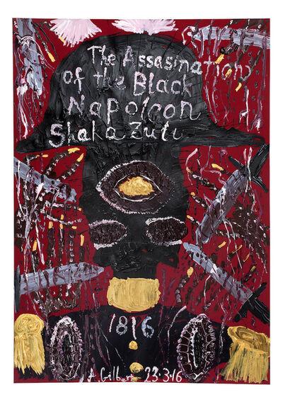 Andrew Gilbert, 'The Assissination of the Black Napoleon - Shaka Zulu', 2016
