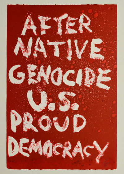 Edgar Heap of Birds, 'AFTER NATIVE GENOCIDE US PROUD DEMOCRACY ', 2019