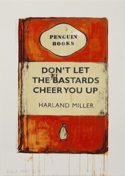 Harland Miller, 'Don't Let The Bastards Cheer You Up', 2009