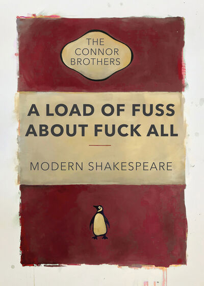 The Connor Brothers, 'A Load Of Fuss About Fuck All ', 2018