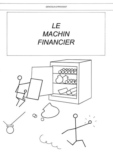 Denicolai and Provoost, 'Le Machin Financier', 2014