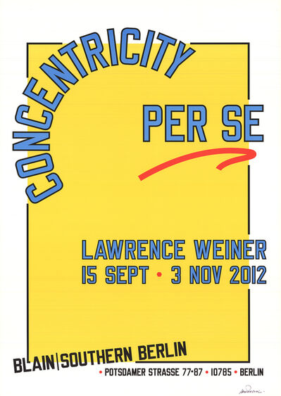 Lawrence Weiner, 'Concentricity Per Se (Signed)', 2012
