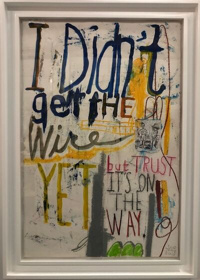 William Quigley, 'I Didn't Get The Wire', 2018