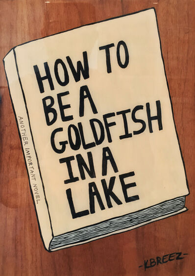 Kelly Breez, 'How to be a Goldfish in a Lake', 2017
