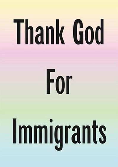 Jeremy Deller, 'Thank God for Immigrants', 2020