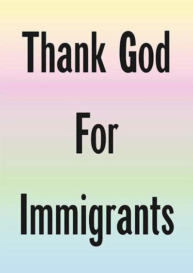 Jeremy Deller, 'Thank God for Immigrants', 2020
