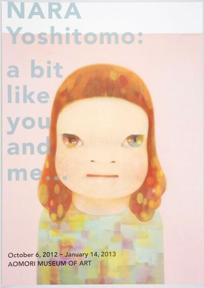 "Yoshitomo Nara, 'Poster of ""NARA Yoshitomo: a bit like you and me…""', 2012"
