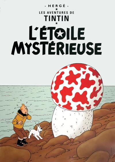 Hergé, 'Les Aventures de Tintin: L'Etoile Mysterieuse', 2000-2017