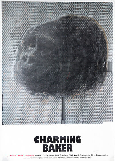 Charming Baker, 'Lie Down I Think I Love You, Milke Studios exhibition poster, March 21 – 24, 2013,', March 21 – 24-2013