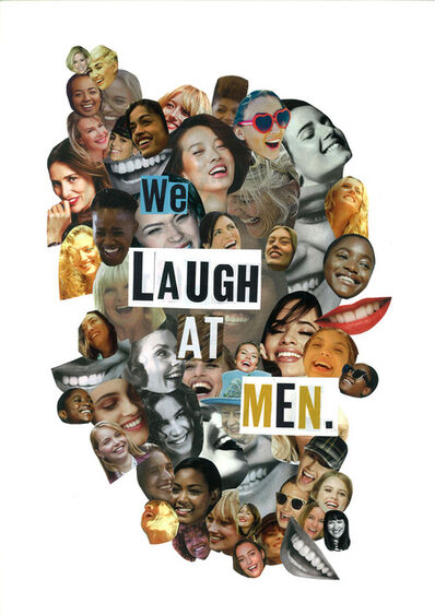 Sarah Maple, 'We Laugh At Men', 2017