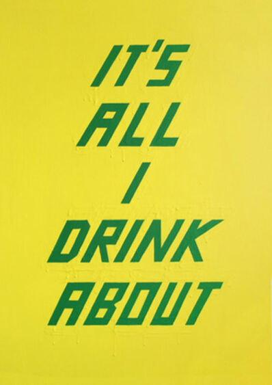 Scott Patt, 'It's All I Drink About ', 2014