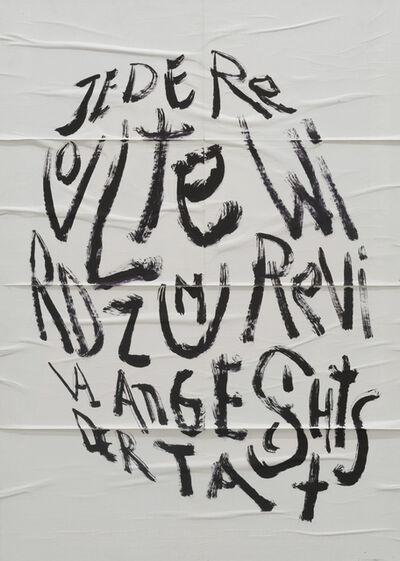 Roland Schappert, 'o.T. (JEDE REVOLTE WIRD ZUM REVIVAL ANGESICHTS DER TAT)', 2018