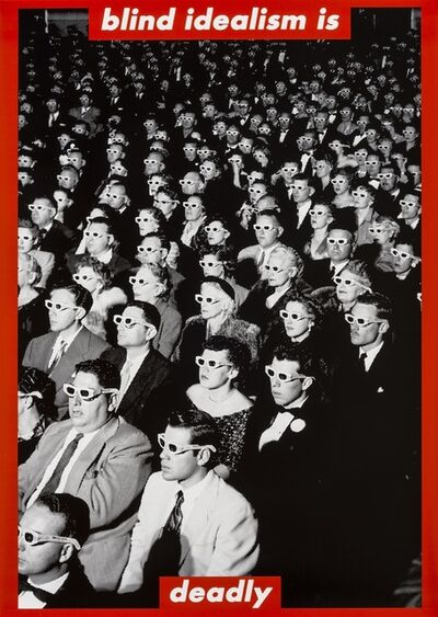 Barbara Kruger, 'Blind Idealism is deadly', circa 2000