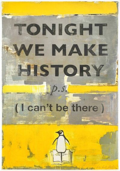 Harland Miller, 'Tonight We Make History (P.S. I Can't Be There) - Small', 2018