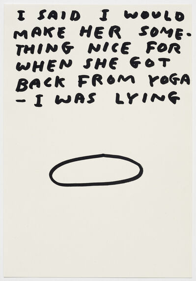 David Shrigley, 'Untitled (I said I would make her something nice...)', 1998