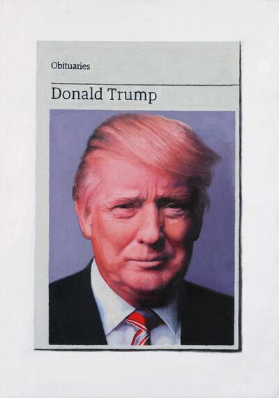 Hugh Mendes, 'Obituary: Donald Trump', 2018