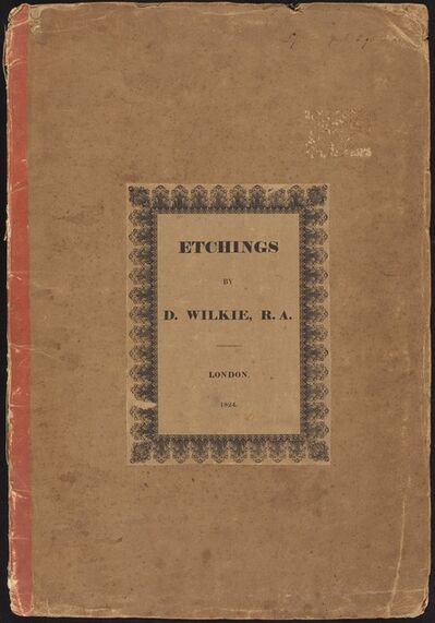 Sir David Wilkie, 'Etchings by D. Wilkie, R.A.', published 1824