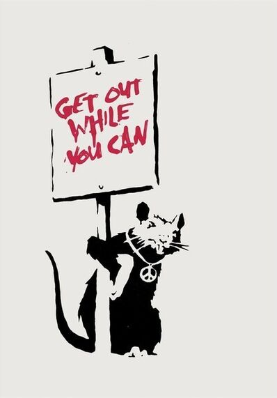 Banksy, 'Get Out While You Can (Signed)', 2004