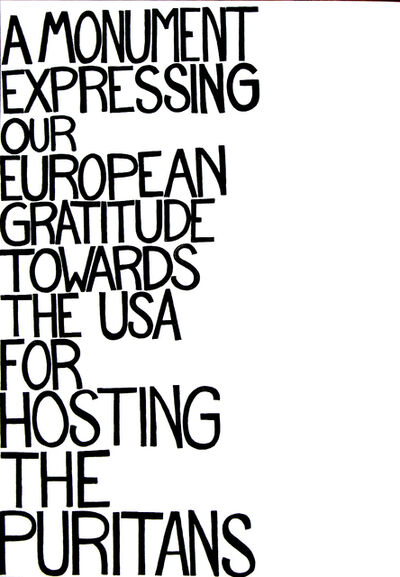 Johan Zetterquist, 'Proposal No 12. A Monument Expressing our European Gratitude Towards the USA for Hosting the Puritans', 2005