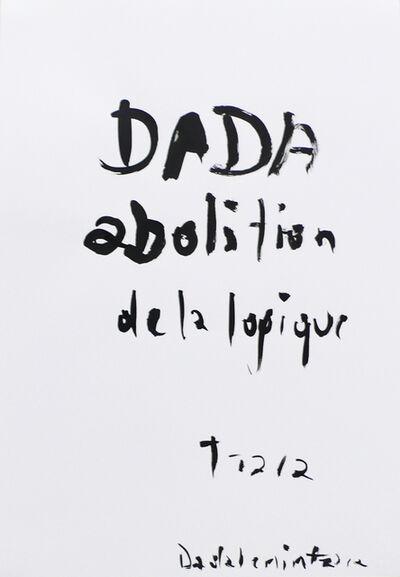 Rainer Ganahl, 'Dadalenintzara, Dada abolition de la mémoire 1916/ 2009', 2009