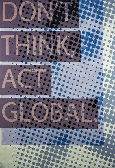John Duckworth, 'Don't Think, Act Global'