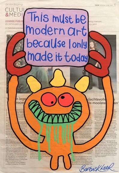 Bortusk Leer, 'This Must Be Modern Art Because I Only Made It Today', 2020