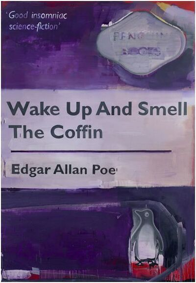 Harland Miller, 'WAKE UP AND SMELL THE COFFIN ', 2010