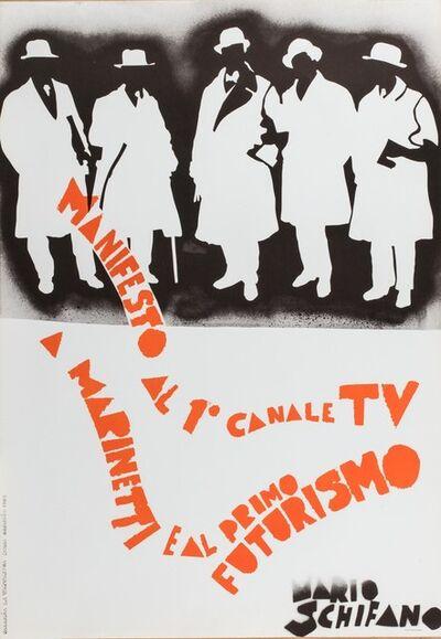 Mario Schifano, 'Manifesto al 1° canale tv a Marinetti e al primo futurismo', 1967