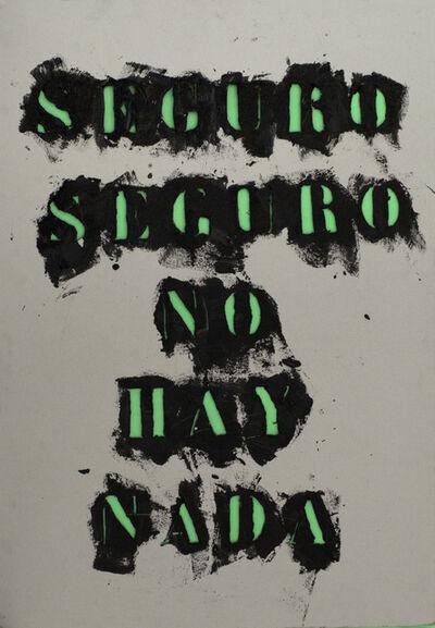 Gustavo Marrone, 'Untitled (Seguro seguro no hay nada)', 2015