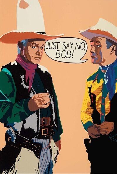 Billy Schenck, 'Just Say No, Bob! '
